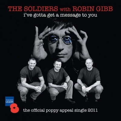 I've Gotta Get A Message To You (The Soldiers)